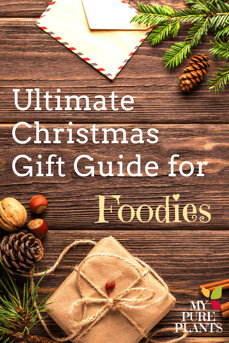 Ultimate Christmas Gift Guide 2018 for Foodies - My Pure Plants