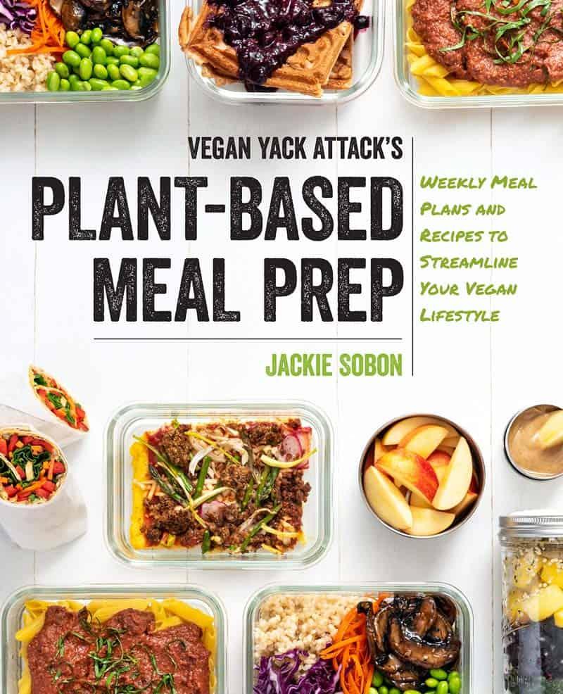 Book cover of Vegan Yack Attack's Plant-baed Meal Prep Cookbook