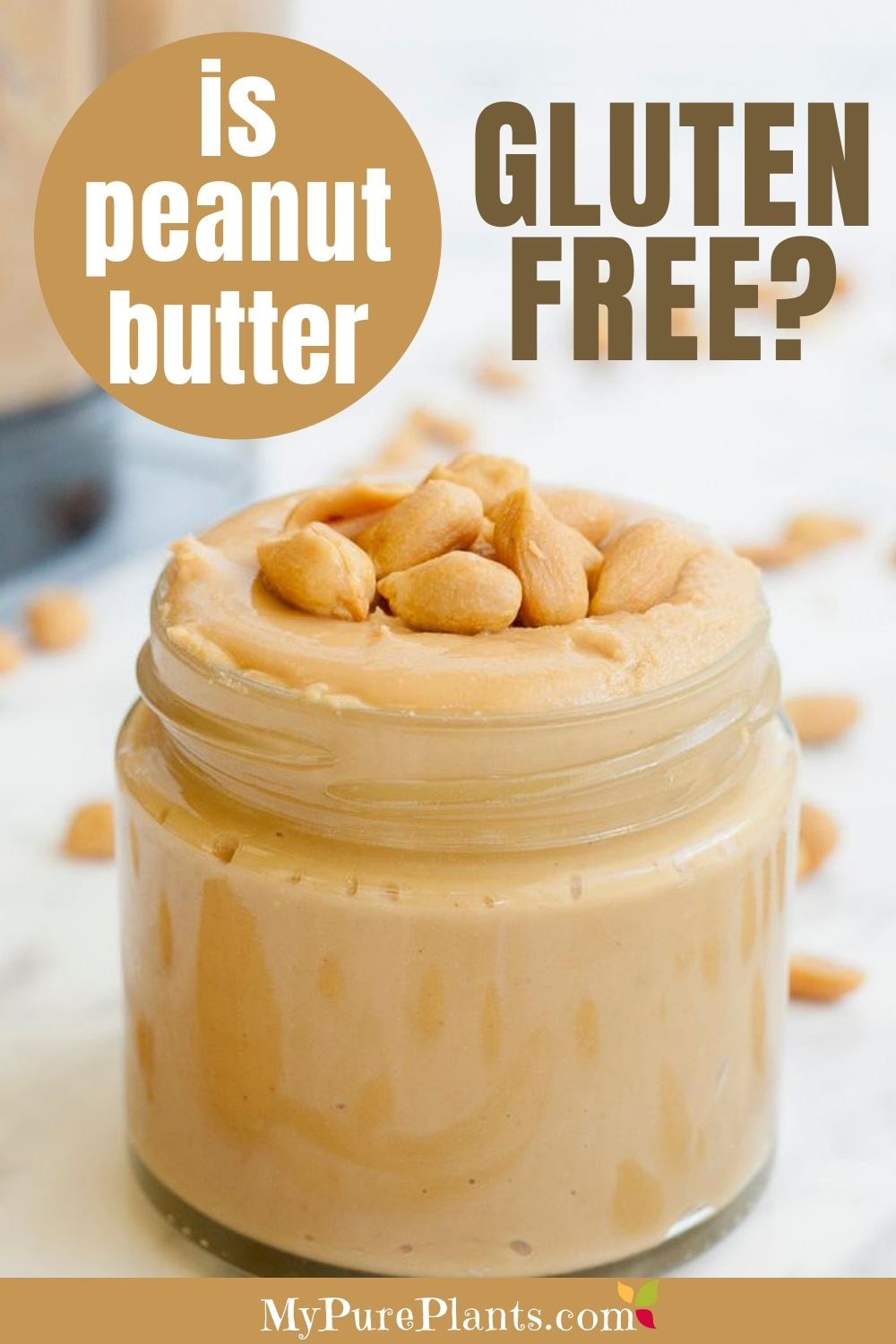 A small jar of light brown spread topped with peanuts with a text above saying is peanut butter gluten-free