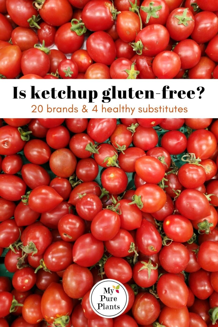 Lots of red tomatoes with a text overlay saying is ketchup gluten-free